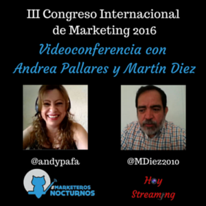 Conferencia sobre tendencias del marketing en Marketeros Nocturnos emitida por Hoy Streaming