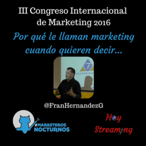 Conferencia de Fran Hernández en el Congreso Marketeros Nocturnos