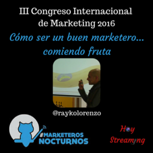 Conferencia de Rayko Lorenzo en Marketeros Nocturnos emitida por Hoy Streaming